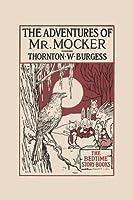 The Adventures of Mr. Mocker (Yesterday's Classics)