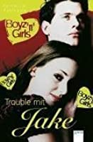 Trouble mit Jake (Boyz 'n' Girls, #2)