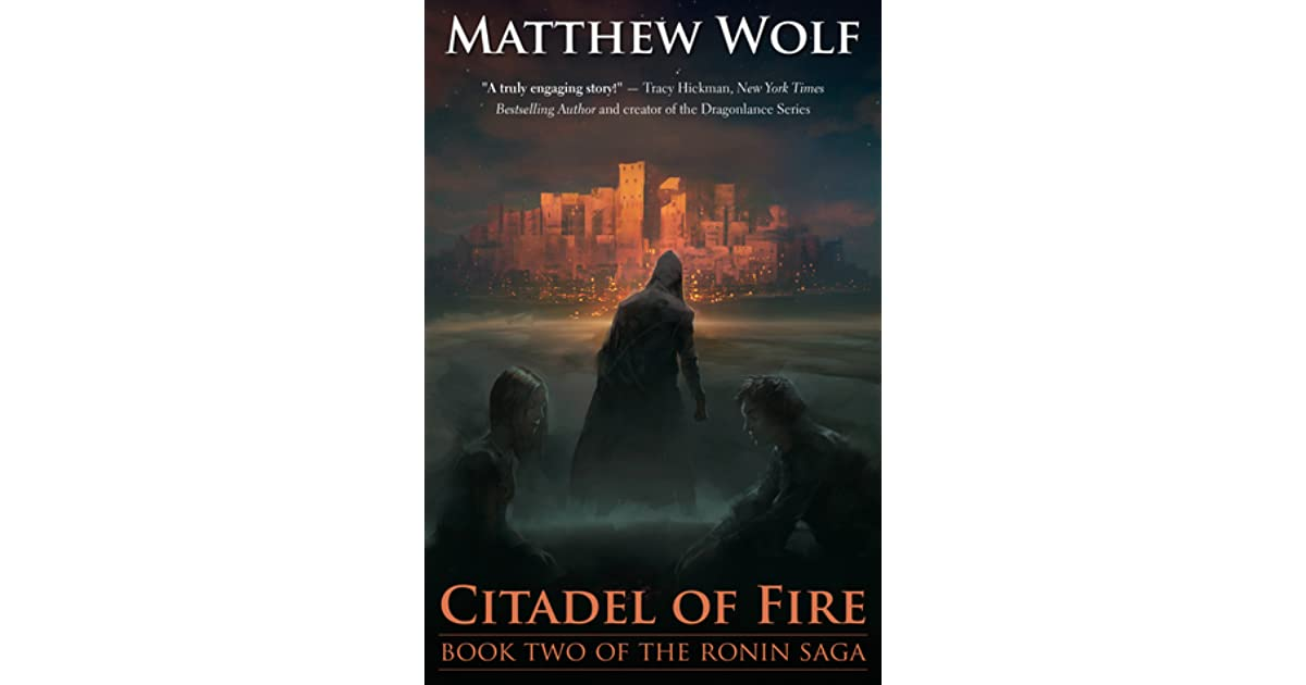 citadel of fire the ronin saga 2 by matthew wolf