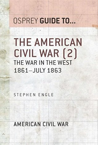 The American Civil War (2): The War In The West 1861-63