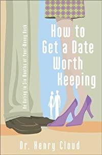 How to Get a Date Worth Keeping