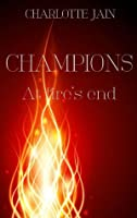 Champions: At fire's end (Champions, #1)