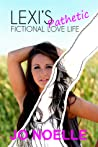 Lexi's Pathetic Fictional Love Life