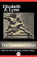 The Dancers of Arun (The Chronicles of Tornor, 2)