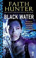 Black Water (Jane Yellowrock #6.3, #6.4, #6.5 )