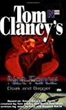 Cloak and Dagger (Tom Clancy's Net Force Explorers, #17)