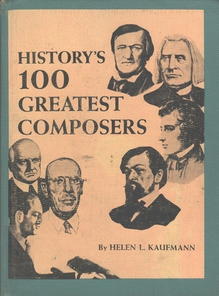 Historys 100 greatest composers, Revised Edition (Music Art Ebook)