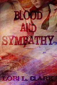 Blood and Sympathy by Lori L. Clark
