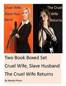Two Book Boxed Set Cruel Wife, Slave Husband and The Cruel Wife Returns