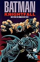 Batman: Knightfall (Der Sturz des dunklen Ritters, #1)