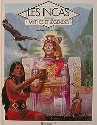 Les Incas, mythes et légendes