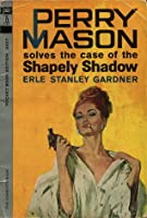 The Case Of The Shapely Shadow (Perry Mason, #63)