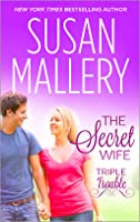 The Secret Wife (Silhouette Special Edition, No 1123)