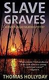 Slave Graves (River Sunday #1)