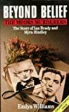 Beyond Belief: The Moors Murderers. The Story of Ian Brady and Myra Hindley. audiobook download free