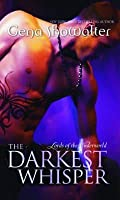 The Darkest Whisper (Lords of the Underworld, #4)
