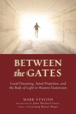 Between the Gates-Lucid Dreaming, Astral Projection, and the Body of Light in Western Esotericism