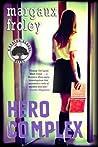 Hero Complex (Keaton School, #2)
