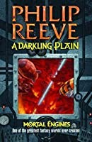 A Darkling Plain (Mortal Engines Quartet, #4)