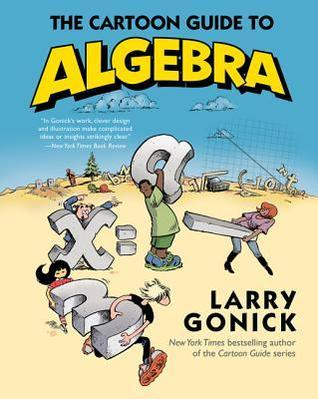 Larry Gonick] The Cartoon Guide to Algebra