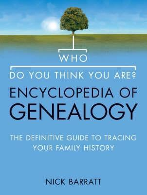 Who-Do-You-Think-You-Are-Encyclopedia-of-Genealogy-The-definitive-reference-guide-to-tracing-your-family-history