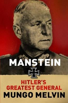 Manstein: Hitler's Greatest General