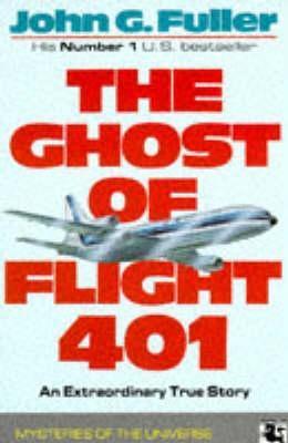 The Ghost of Flight 401 by John G. Fuller