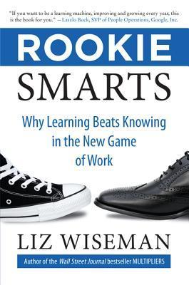 Rookie-Smarts-Why-Learning-Beats-Knowing-in-the-New-Game-of-Work