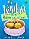 Mrs. Kaplan and the Matzoh Ball of Death (A Mrs. Kaplan Mystery #1) ebook download free