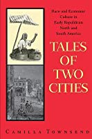 Tales of Two Cities: Race and Economic Culture in Early Republican North and South America