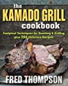 The Kamado Grill Cookbook: 150 Delicious Recipes for Foolproof Smoking, Grilling, and More