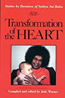 Transformation of the Heart: Stories by Devotees of Sathya Sai Baba