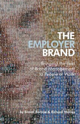 The-Employer-Brand-Bringing-the-Best-of-Brand-Management-to-People-at-Work