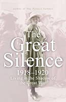 The Great Silence 1918-1920: Living in the Shadow of the Great War