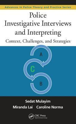 Police Investigative Interviews and Interpreting Context, Challenges, and Strategies