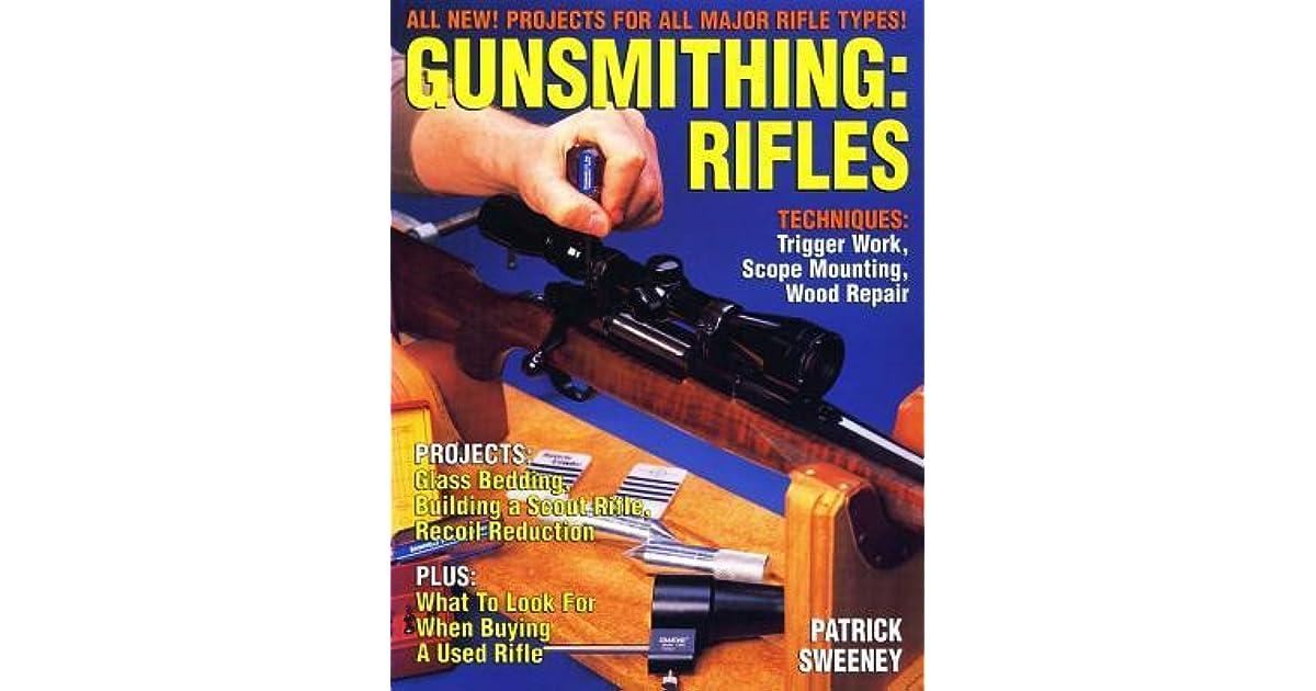 Gunsmithing - Rifles by Patrick Sweeney