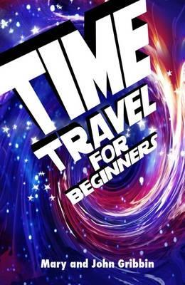 Time Travel for Beginners by Mary Gribbin