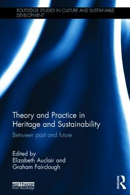 Theory and Practice in Heritage and Sustainability Between past and future