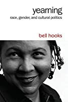 Yearning: Race, Gender, and Cultural Politics