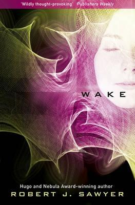 Wake by Robert J. Sawyer