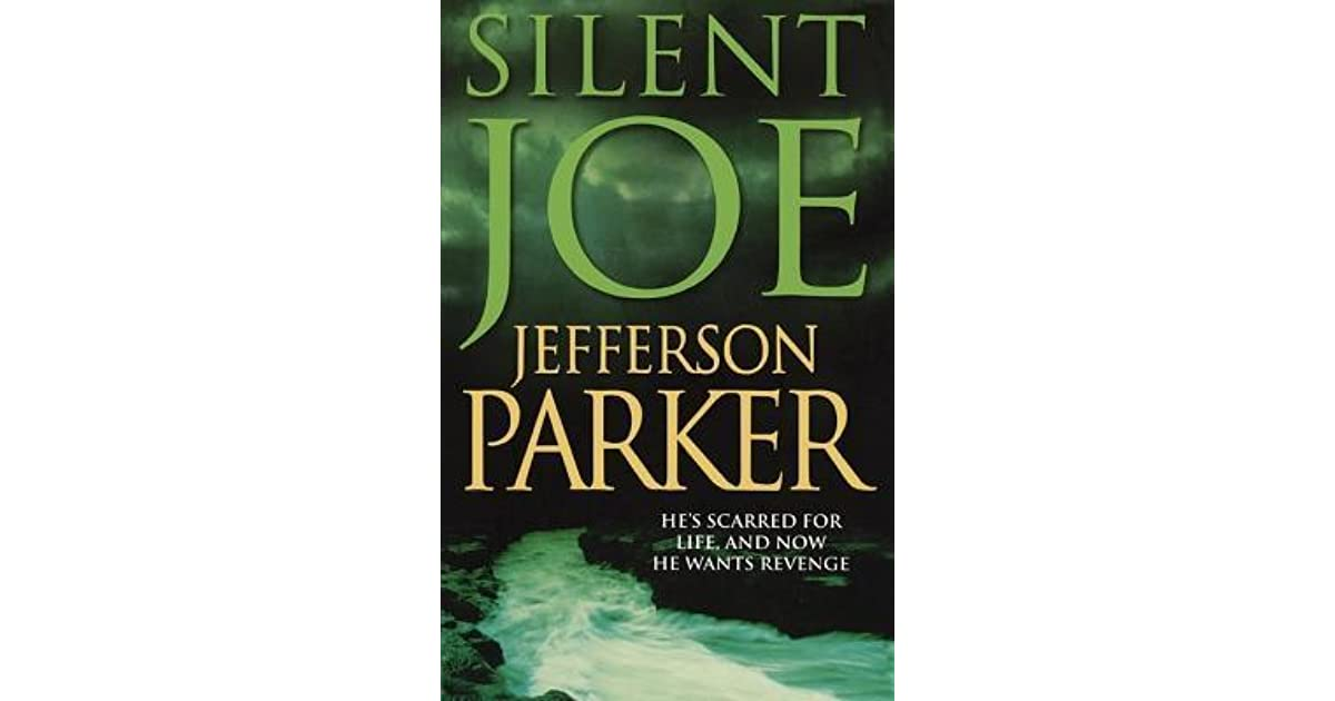 a summary of silent joe by tj parker An expert in firearms and the martial arts, joe has been backing will up for a long time still, his skill isn't enough to keep will alive, and when his father is killed right in front of joe's eyes, the young deputy vows to avenge him but first he must find out how the kidnapping of a tycoon's daughter, a scam to.