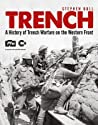 Trench: A History of Trench Warfare on the Western Front