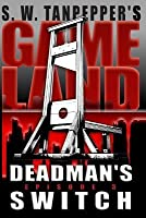 Deadman's Switch (Gameland #3)