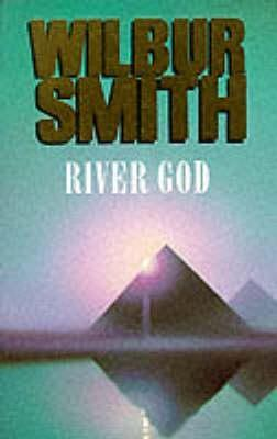 River God by Wilbur Smith