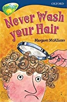 Never Wash Your Hair (Oxford Reading Tree: Stage 14: TreeTops)