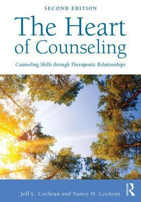 The-Heart-of-Counseling-Counseling-Skills-through-Therapeutic-Relationships
