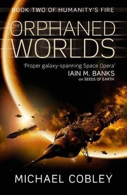 The Orphaned Worlds (Humanity's Fire, #2)