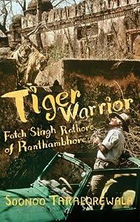 Tiger Warrior: Fateh Singh Rathore