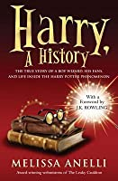 Harry: A History: The True Story of a Boy Wizard, His Fans, and Life Inside the Harry Potter Phenomenon (Harry Potter)