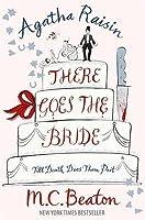 Agatha Raisin: There Goes the Bride (Agatha Raisin, #20)